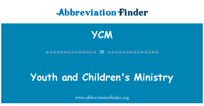 YCM: Youth and Children's Ministry