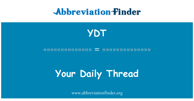 YDT: Your Daily Thread