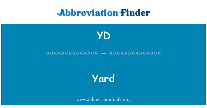 YD: Yard