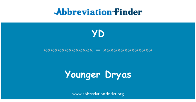 YD: Younger Dryas