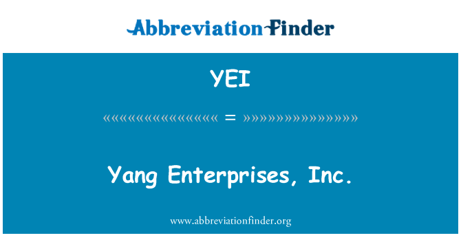 YEI: Yang Enterprises, Inc.