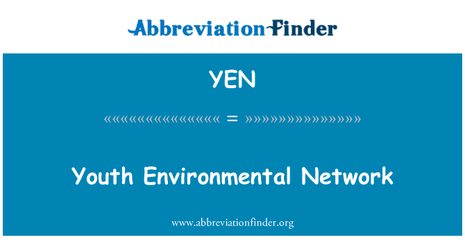 YEN: Youth Environmental Network