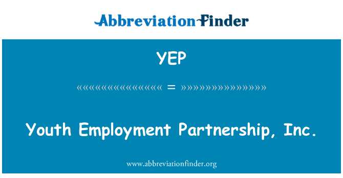 YEP: Youth Employment Partnership, Inc.