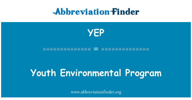 YEP: Youth Environmental Program