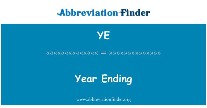 YE: Year Ending