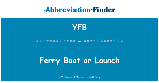 YFB: Ferry Boat or Launch