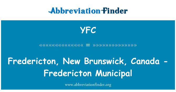 YFC: 弗雷德里克顿市,加拿大弗雷德里克顿,新不伦瑞克省,