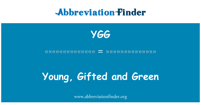 YGG: Young, Gifted and Green