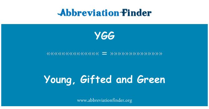 YGG: 年轻、 有天赋和绿色