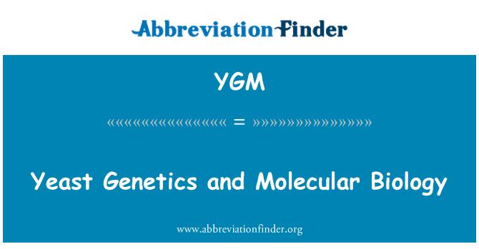 YGM: Yeast Genetics and Molecular Biology
