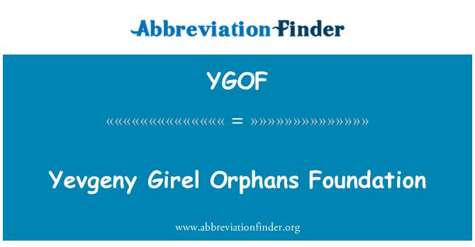 YGOF: Yevgeny Girel Orphans Foundation
