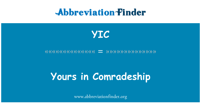 YIC: Yours in Comradeship