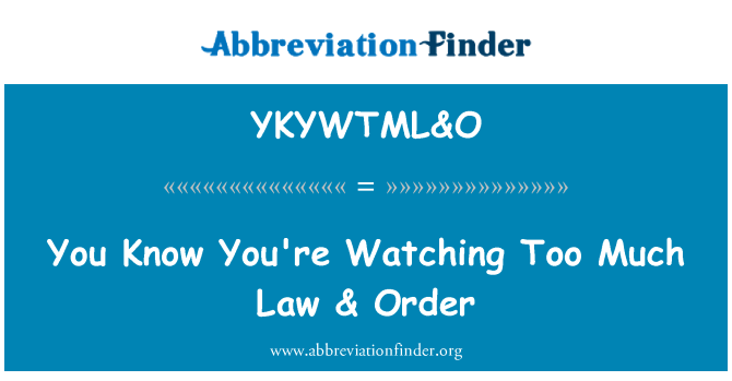 YKYWTML&O: You Know You're Watching Too Much Law & Order