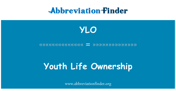 YLO: Youth Life Ownership