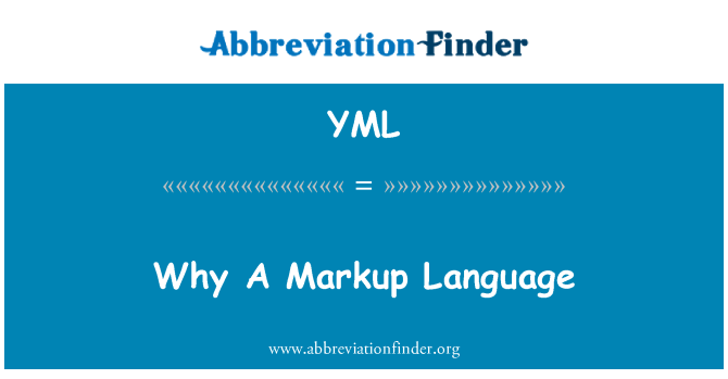 YML: Why A Markup Language