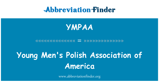 YMPAA: Young Men's Polish Association of America
