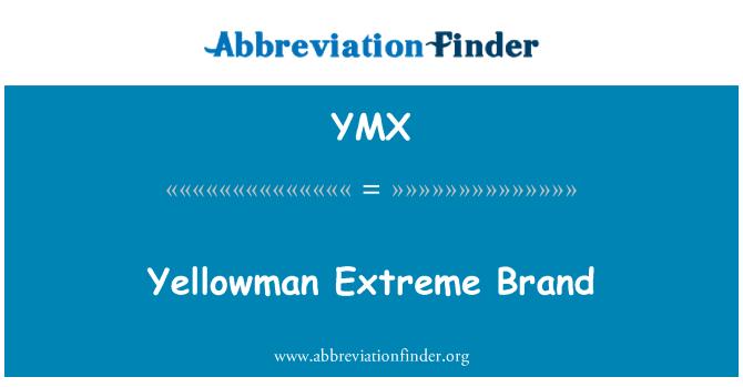 YMX: Yellowman Extreme Brand