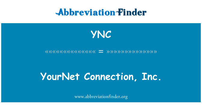 YNC: YourNet Connection, Inc.