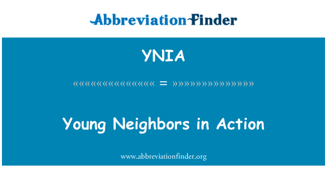 YNIA: Young Neighbors in Action