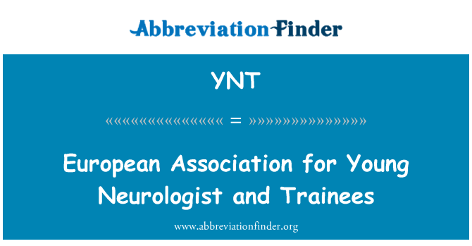 YNT: European Association for Young Neurologist and Trainees