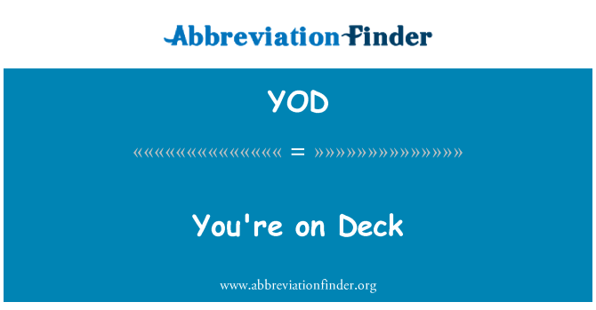 YOD: You're on Deck