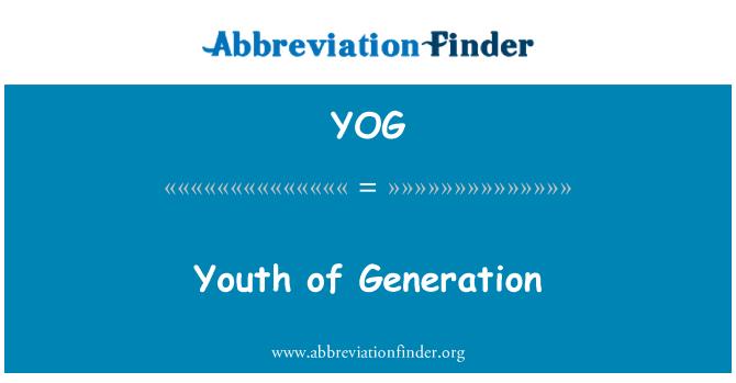 YOG: Youth of Generation