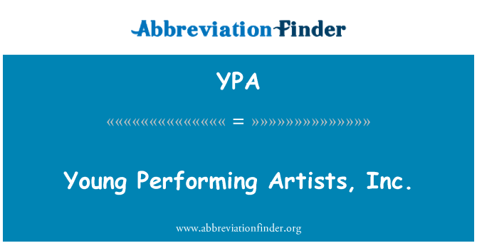 YPA: Young Performing Artists, Inc.