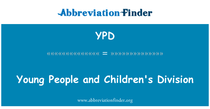 YPD: Young People and Children's Division