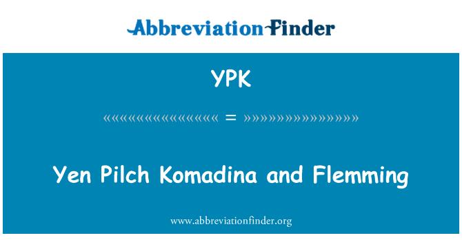 YPK: Yen Pilch Komadina and Flemming