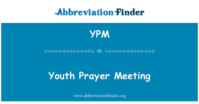 YPM: Youth Prayer Meeting