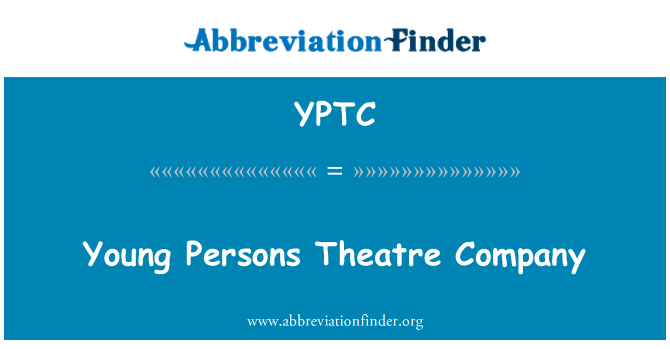 YPTC: Young Persons Theatre Company