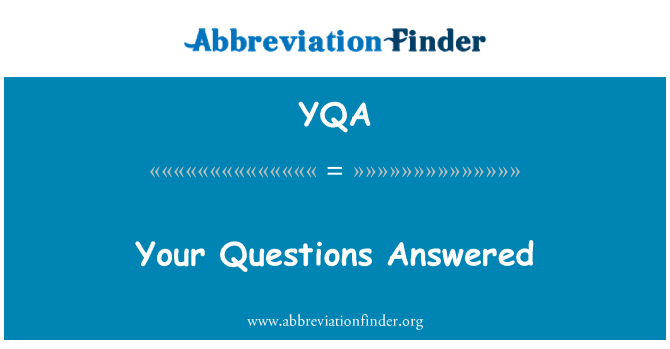 YQA: Your Questions Answered