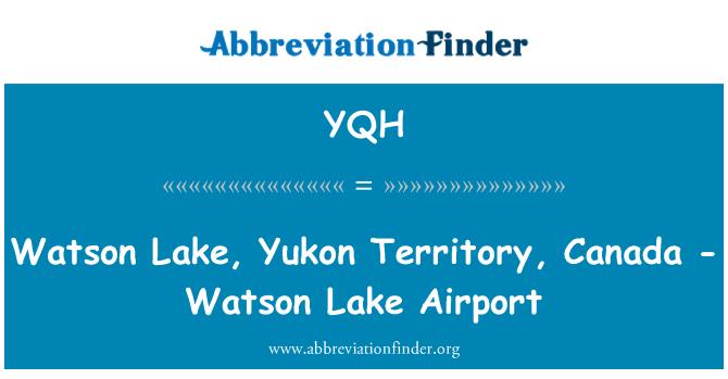YQH: Watson Lake, Yukon Territory, Canada - Watson Lake Airport