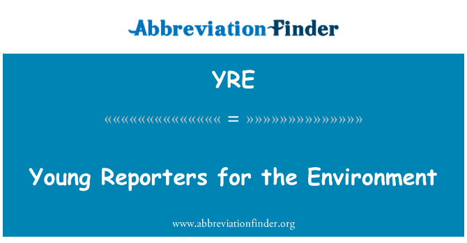 YRE: Young Reporters for the Environment