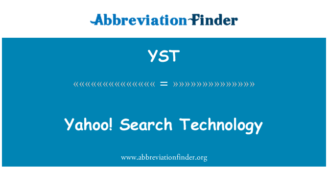 YST: Yahoo! Search Technology