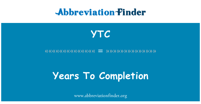 YTC: Years To Completion