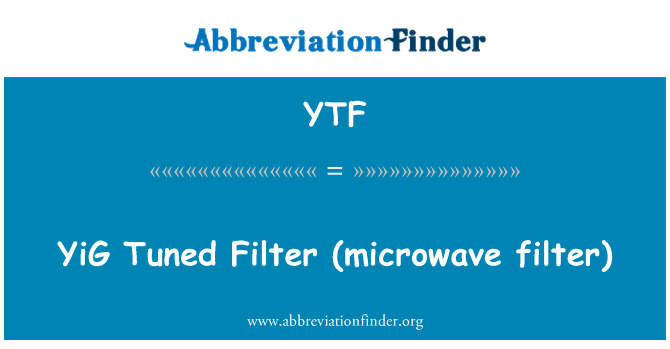 YTF: YiG   Tuned Filter (microwave filter)