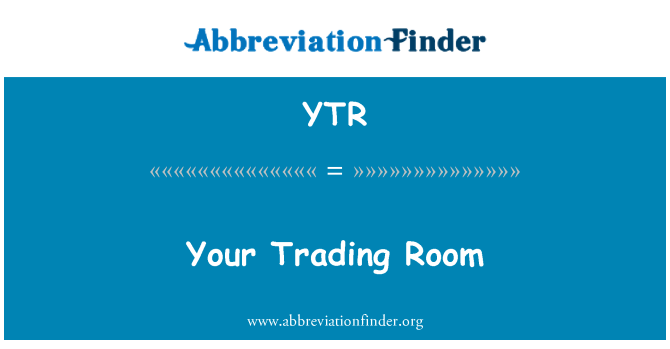 YTR: Your Trading Room