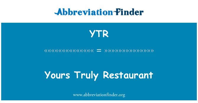 YTR: Yours Truly Restaurant