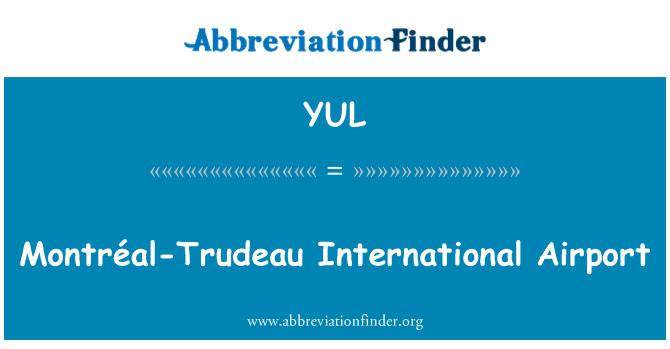 YUL: Montréal-Trudeau International Airport
