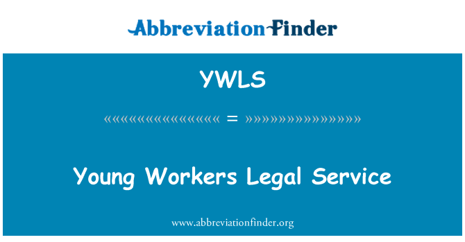 YWLS: Young Workers Legal Service