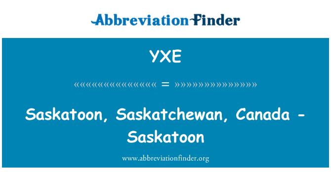 YXE: Saskatoon, Saskatchewan, Canada - Saskatoon