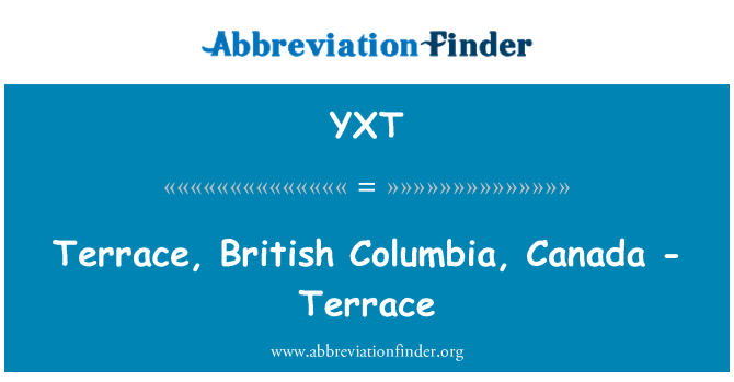 Yxt definition terrace british columbia canada for Meaning of terrace in english