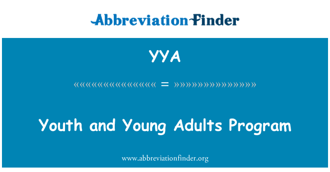 YYA: Youth and Young Adults Program