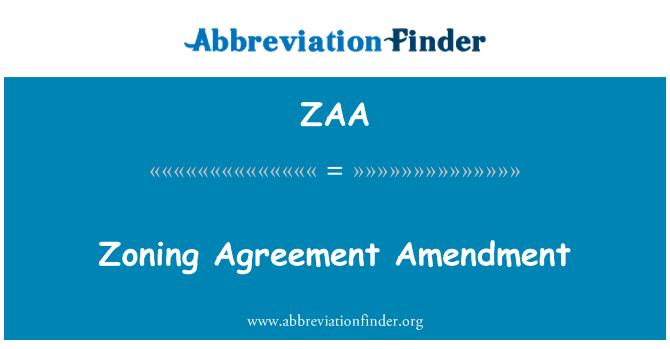 ZAA: Zoning Agreement Amendment