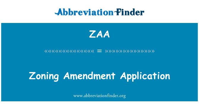 ZAA: Zoning Amendment Application