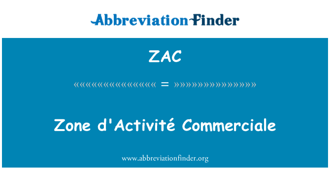 ZAC: Zone d'Activité Commerciale