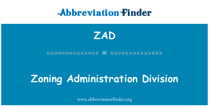 ZAD: Zoning Administration Division