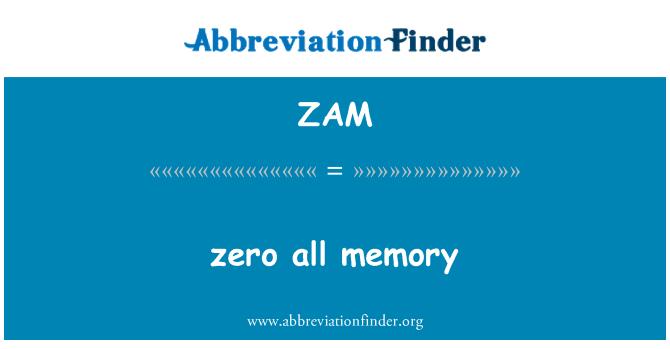 ZAM: zero all memory