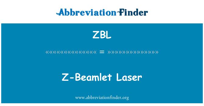 ZBL: Z-Beamlet Laser